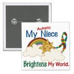 Autism BRIGHTENS MY WORLD Niece 2 Inch Square Button