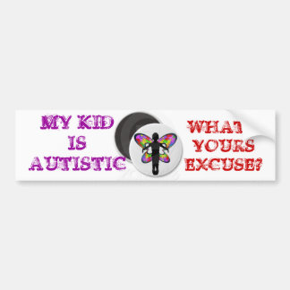AUTISM EXCUSE BUMPER STICKER
