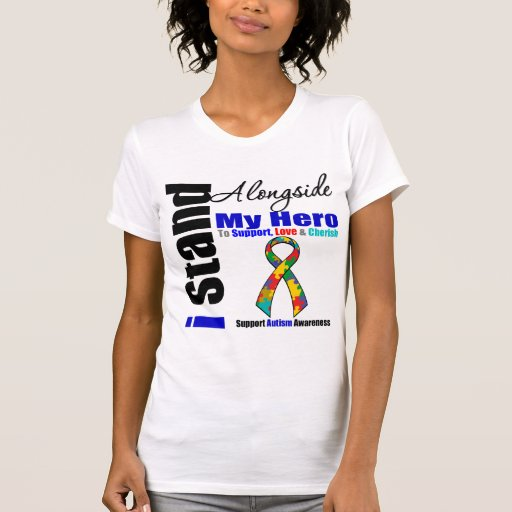 Autism I Stand Alongside My Hero Tee Shirt