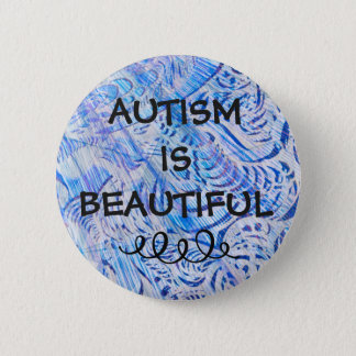 AUTISM is BEAUTIFUL 2 Inch Round Button
