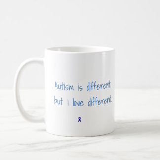 Autism is different, but I love different mug. Coffee Mug