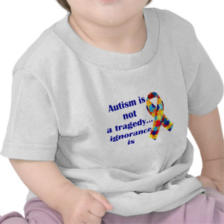 Autism is not a tragedy ignorance is tees