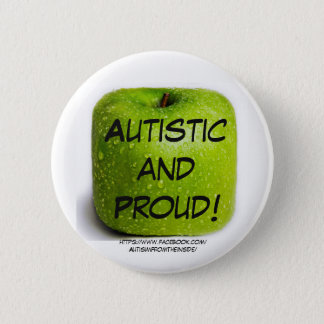 Autism is nothing to be ashamed of.  Be proud! 2 Inch Round Button