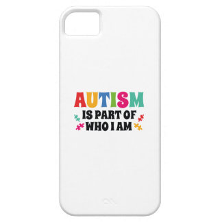 Autism Is Part Of Who I Am iPhone 5 Covers