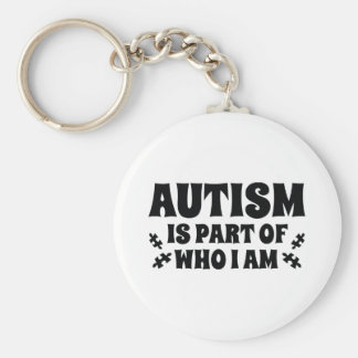 Autism Is Part Of Who I Am Keychain