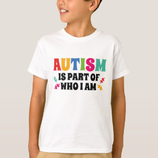 Autism Is Part Of Who I Am T-Shirt