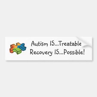 Autism IS...Treatable! Recovery IS...Possible! Bumper Sticker