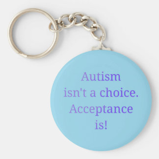 Autism isn't a choice  (blue) basic round button keychain