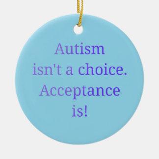Autism isn't a choice  (blue) round ceramic ornament