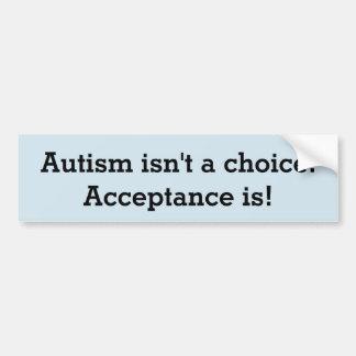 Autism isn't a choice bumper sticker