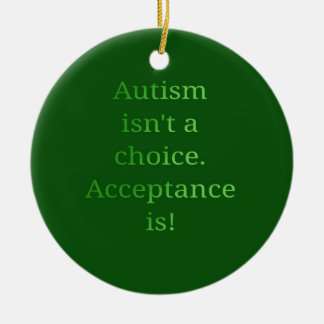 Autism isn't a choice (green round ceramic ornament