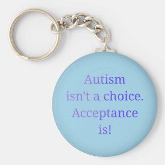 Autism isn't a choice. keychain