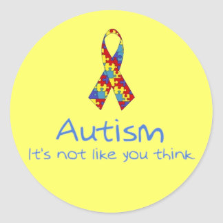 """Autism: It's Not Like You Think."" Classic Round Sticker"