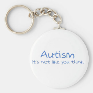 """""""Autism: It's Not Like You Think."""" Basic Round Button Keychain"""