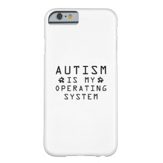 Autism Operating System Barely There iPhone 6 Case