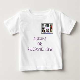 AUTISM? OR AWESOME...ISM? BABY T-Shirt