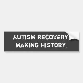 autism recovery. making history. bumper sticker