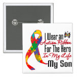 Autism Ribbon Hero in My Life My Son 2 Inch Square Button