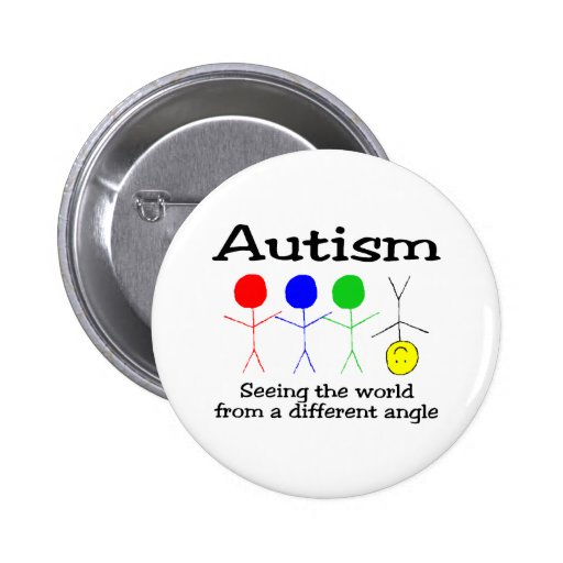 Autism Seeing The World From A Different Angle Button
