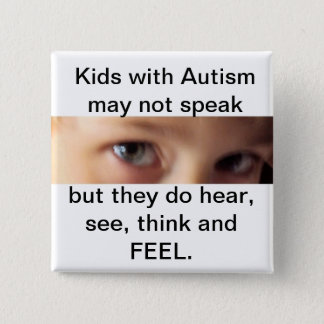autism speak,hear,think and feel 2 inch square button