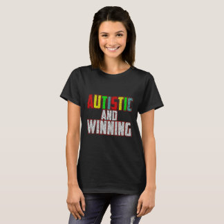Autistic and Winning Colorful Confidence T-Shirt