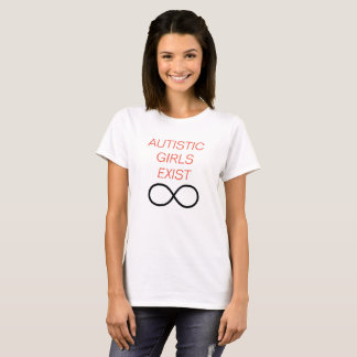 Autistic Girls Exist T-Shirt