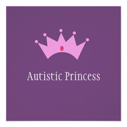 Autistic Princess Poster