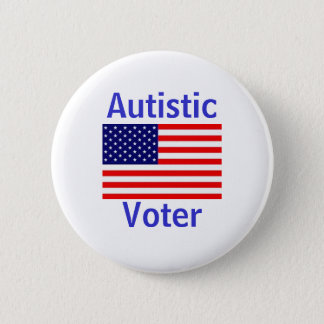 Autistic Voter 2 Inch Round Button