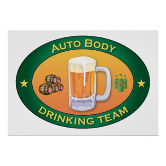 Auto Body Drinking Team Posters