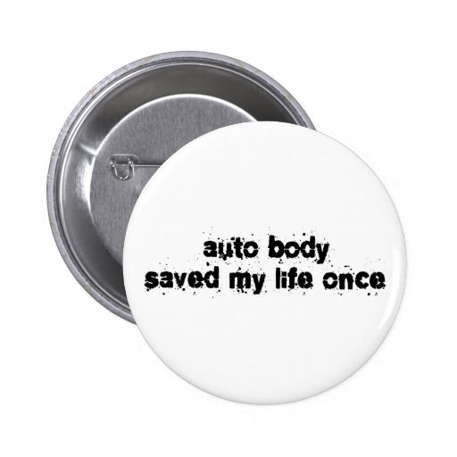 Auto Body Saved My Life Once Pins