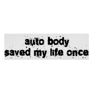 Auto Body Saved My Life Once Poster