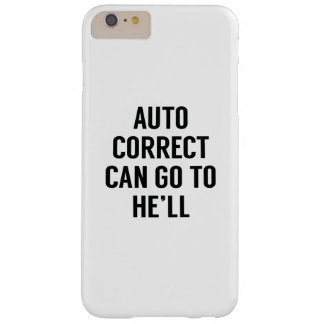 Autocorrect Can Go To He'll Barely There iPhone 6 Plus Case