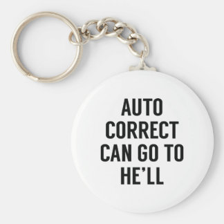 Autocorrect Can Go To He'll Basic Round Button Keychain