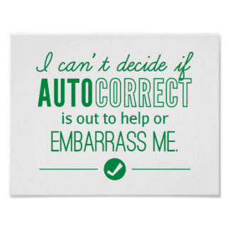 Autocorrect Technology Embarrass Me Humor Green Poster