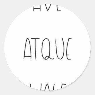 AVE ATQUE VALE CLASSIC ROUND STICKER