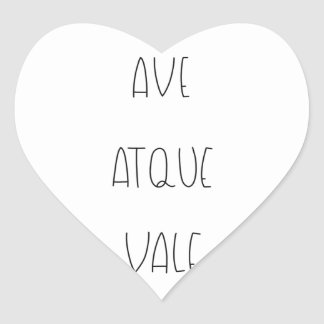 AVE ATQUE VALE HEART STICKER