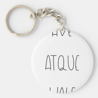 AVE ATQUE VALE KEYCHAIN