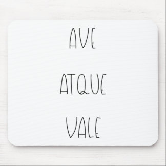 AVE ATQUE VALE MOUSE PAD