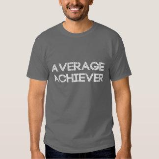 Average Achiever T Shirts