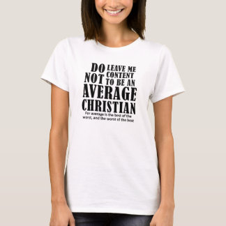 Average Christian Quotes Sayings T-Shirt
