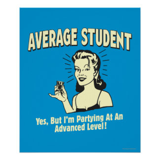 Average Student: Partying Advanced Poster