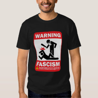 Avertissement : Fascisme Tshirts