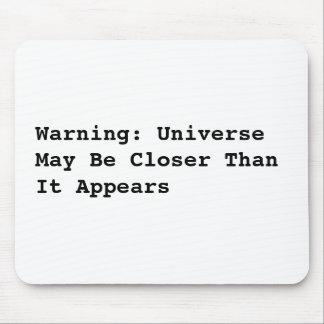Avertissement : L'univers peut être plus étroit qu Tapis De Souris