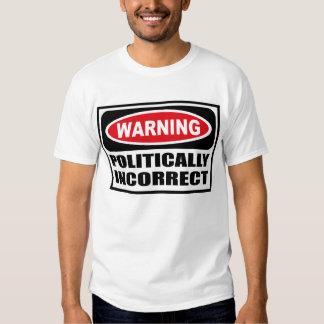 Avertissement POLITIQUEMENT du T-shirt INCORRECT