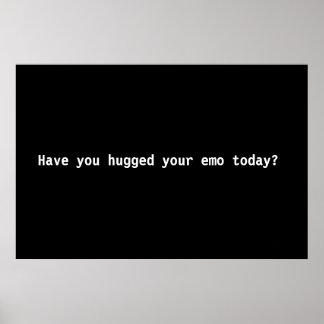 Avez-vous étreint votre emo aujourd hui posters