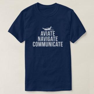 Aviate, Navigate, Communicate Pilot's T-Shirt