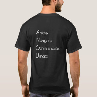 Aviate Navigate Communicate Urinate T-Shirt