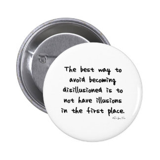 Avoid Becoming Disillusioned 2 Inch Round Button