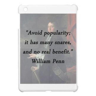 Avoid Popularity - William Penn iPad Mini Cover