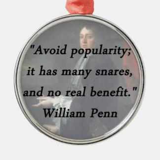 Avoid Popularity - William Penn Silver-Colored Round Ornament